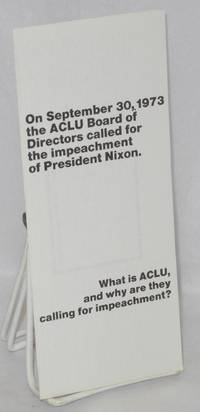 image of On September 30, 1973 the ACLU Board of Directors called for the impeachment of President Nixon. What is the ACLU, and why are they calling for impeachment