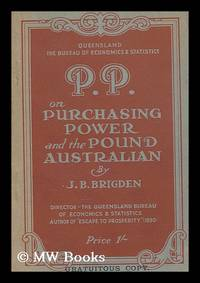 P. P., on purchasing power and the pound Australian; an outline of the meaning of purchasing...