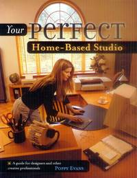 image of Your Perfect Home-Based Studio; A Guide for Designers and Other Creative Professionals