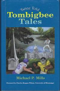 image of Twice Told Tombigbee Tales  [SIGNED, FIRST EDITION]