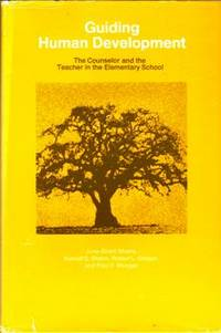 Guiding Human Development: The Counselor and the Teacher in the Elementary School