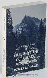 Guide to the Colorado Mountains (Eighth Edition Revised)