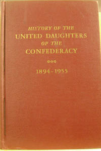 History of the United Daughters of the Confederacy, 1894-1955 (2 Volumes  in One)