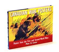Canadian War Posters, Posters from the First and Second World Wars by  Marc H Choko - First Edition - 2012 - from RareNonFiction.com (SKU: 811H4172)