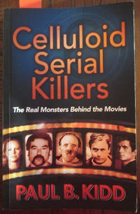 Celluloid Serial Killers: The Real Monsters Behind the Movies