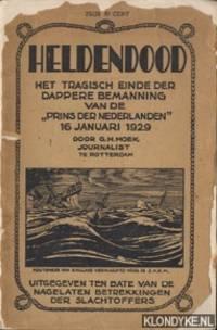 Heldendood. Het tragisch einde der dappere bemanning van de 'Prins der Nederlanden' 16 januari 1929