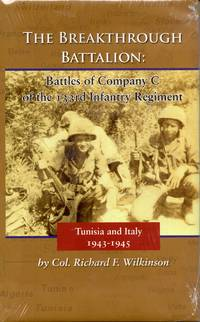 The Breakthrough Battalion: Battles of Company C of the 133rd Infantry Regiment, Tunisia and Italy, 1943-1945
