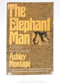 The Elephant Man: A Study in Human Dignity,  Second Edition by  ASHLEY MONTAGU - Paperback - 1979 - from The Parnassus BookShop and Biblio.com