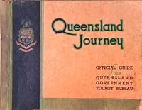 Queensland Journey Official Guide of the Queensland Government Tourist Bureau