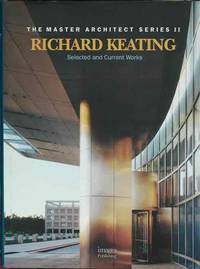 Richard Keating: Master Architect__Selected and Current Works