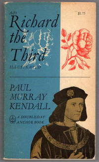 Richard the Third, Illustrated by  Paul Murray Kendall - Paperback - Reprint - 1965 - from Recycled Records and Books and Biblio.com