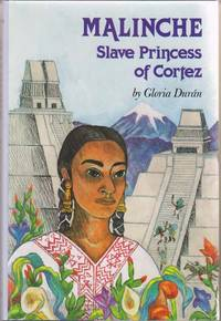Malinche:   Slave Princess of Cortez by  Gloria Duran - 1st Edition - 1993 - from Sweet Beagle Books and Biblio.co.uk
