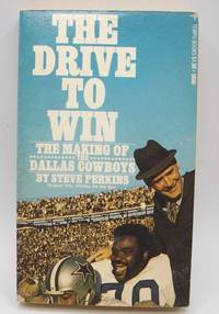 The Drive to Win: The Making of the Dallas Cowboys