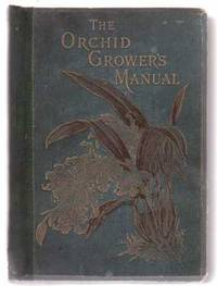 The Orchid-Growers Manual. by  Benjamin Samuel Williams - Hardcover - 1894 - from Renaissance Books (SKU: 5622)