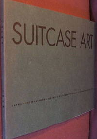 Suitcase Art (1994 Exhibition Catalog) by IAPMA - Paperback - 1st - 1994 - from The Wild Muse (SKU: 001175)