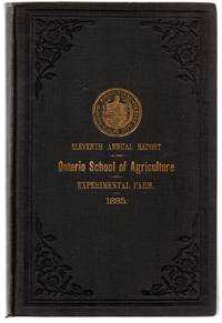 Eleventh Annual Report of the Ontario Agricultural College and Experimental Farm, For the Year Ending 31st December, 1885