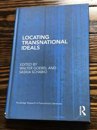 Locating Transnational Ideals (Routledge Research in Postcolonial Literatures)