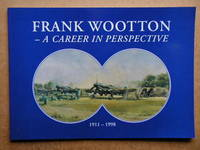 Frank Wootton - A Career In Perspective 1911-1998