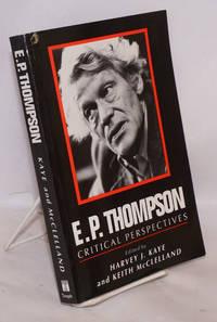 E. P. Thompson, critical perspectives