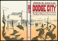 Dodge City: The Most Western Town of All