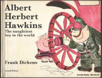 Albert Hebert Hawkins:  The Naughtiest Boy in the World.