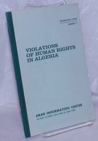 image of Violations of Human Rights in Algeria. Excerpts from statements by both French and impartial sources on internment camps and the treatment of suspects and prisoners