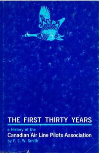 image of The First Thirty Years A history of the Canadian Air Line Pilots Association