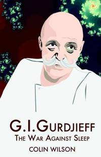 G.I.Gurdjieff: The War Against Sleep by Colin Wilson - Paperback - from World of Books Ltd (SKU: GOR005880819)
