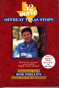 image of 52 More Offbeat Texas Stops Traveling with Bob Phillips, Texas Country  Reporter