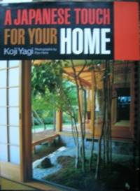 A Japanese Touch for Your Home / Koji Yagi. Photographs by Ryo Hata