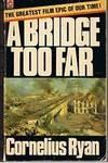 A BRIDGE TOO FAR by Cornelius Ryan - Paperback - (Film/TV tie-in) - 1981 - from Sugen & Co. (SKU: 006564)