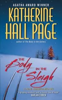 The Body in the Sleigh: A Faith Fairchild Mystery (Faith Fairchild Mysteries) by  Katherine Hall Page - Paperback - 2010 - from ThriftBooks (SKU: G0061474274I3N01)
