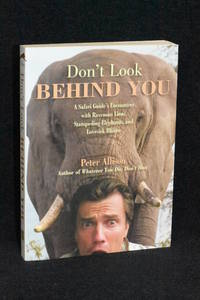 image of Don't Look Behind You; A Safari Guide's Encounters with Ravenous Lions, Stampeding elephants, and Lovesick Rhinos