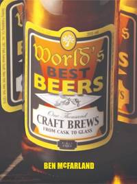 World's Best Beers : One Thousand Craft Brews from Cask to Glass