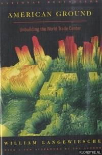American Ground. Unbuilding the World Trade Center