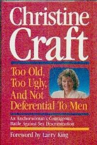 Too Old, Too Ugly, And Not Deferential To Men