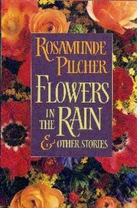 image of Flowers In The Rain & Other Stories