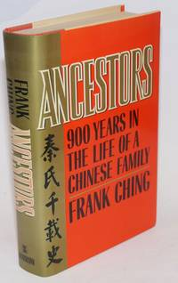 Ancestors; 900 years in the life of a Chinese Family