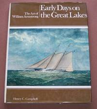 Early Days on the Great Lakes The Art of William Armstrong
