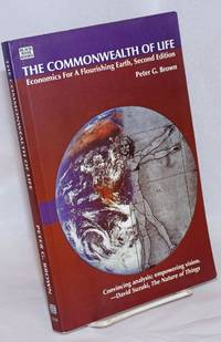 The Commonwealth of Life; Economics For A Flourishing Earth. Second Edition
