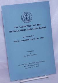 The activities of the Hagana, Irgun und Stern bands as recorded in British Command Paper no. 6873