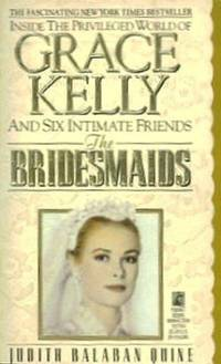 image of The Bridesmaids : Grace Kelly and Six Intimate Friends