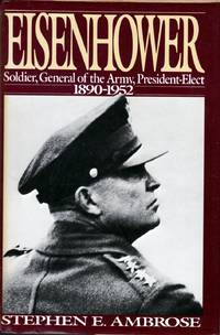 Eisenhower: Soldier, General of the Army, President-Elect, 1890-1952
