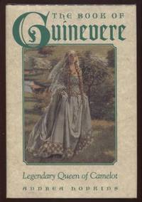 The Book of Guinevere ;  Legendary Queen of Camelot  Legendary Queen of  Camelot