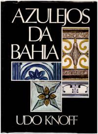 Azulejos da Bahia: Revisao Historico/Documental de Olimpio Pinheiro