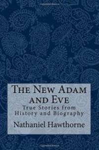 image of The New Adam and Eve: True Stories from History and Biography