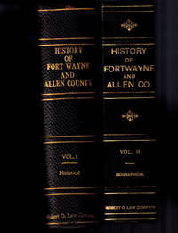 image of The Pictorial History of Fort Wayne Indiana; A Review of Two Centuries of Occupation of the Region About the Head of the Maumee River : Also the Story of the Townships of Allen County by Mrs. Samuel R. Taylor (Two Volumes)