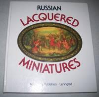 Russian Lacquered Miniatures: Fedoskino, Palekh, Mstiora, Kholui