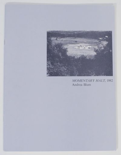 np: Andrea Blum, 1982. First edition. Softcover. Artist book documenting Andrea Blum's installation ...
