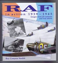 RAF (R A F) in action 1939 - 1945, Images from air cameras and war artists